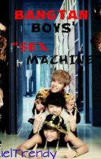 Bangtan Boys' Sex Machine (BTS SPG FanFic) by KielTrendy