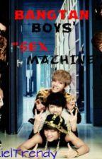 Bangtan Boys' Sex Machine (BTS SPG FanFic) by KielTrendy