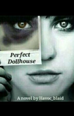 Perfect Dollhouse by Havoc_Blaid