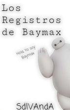 Los Registros de Baymax by SdlVAndA