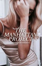 The Manhattan Project by cityxbabe