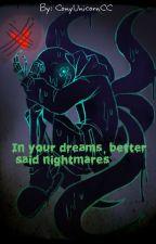 In your dreams, better said nightmares [Nigthmare x Tu] [Dreamtale] (PAUSADA) by ConyUnicornCC