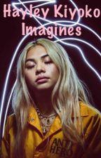 Hayley Kiyoko Imagines by Love_Imagine_Write