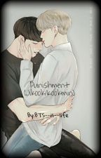 Punishment (Jikook/Kookmin)  by BTS--is--life