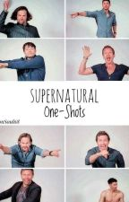 Supernatural One-Shots by DemonSoul68