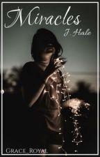 Miracles >> J. Hale  by Grace_Royal
