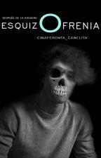Esquizofrenia by Cinaferonta_Canelita
