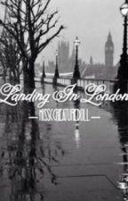 Landing In London {Dreams & Bleachers Sequel} by MissCreatureDoll