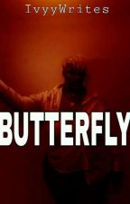 Butterfly [ book one ]  by IvyyWrites