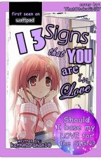 (EDITING) 13 Signs That You Are In Love [COMPLETED] by kathmaranan18