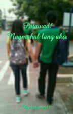 Patawad! Nagmahal Lang Ako. by bodiecute13