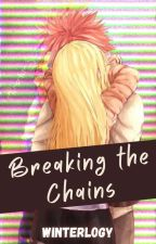 Breaking the Chains || ✓ by Winterlogy