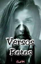 Versos Rotos by Carol_2207