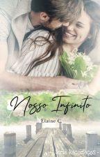 Nosso Infinito (Completo na Amazon) by ElaineCristina2