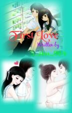 First Love{Completed} by 5_Hsu_884