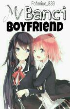 My Banci Boyfriend  by fafanice_833