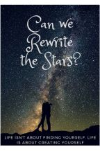 Can we Rewrite the Stars? by Dreamabovetheclouds
