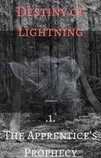 Destiny of Lightning 1 # The Apprentice's Prophecy by Capybara100