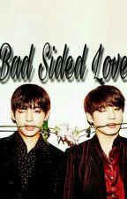 Bad Sided Love by BangtanTaehYoongi