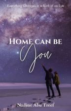 Home Can Be You by Nadineat2