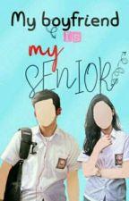 My boyfriend is my senior by putriekairjayanti