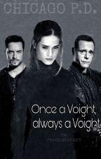 Once a Voight, always a Voight | Jay Halstead [on hold] by novacarpediem