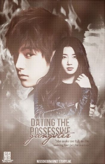 Dating the Possessive Gangster { Editing }