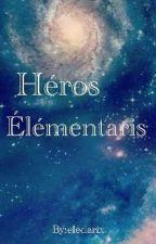 HEROS ÉLÉMENTARIS by eledarix