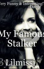 My Famous Stalker by lilmissj