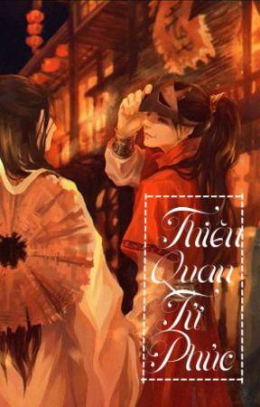 [ Truyện Tranh ] Thiên Quan Tứ Phúc by kimnguucugiai214