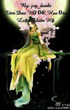 Tâm Dao Nữ Đế: Hoa đào loạn thiên hạ by Daina_vu_nhi