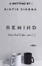 R E M I N D by rintikjingga_