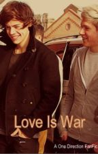 Love Is War (One Direction FanFic) by grumpyshar