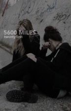 5600 miles by twcntyfirst