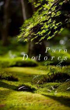 Pura Dolores (Poesia) by RICK_CHUGLD