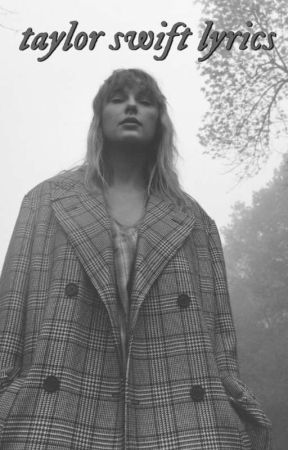 Taylor Swift Lyrics Completed 1 Safe And Sound Feat The Civil Wars Wattpad