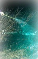 Forever Magical by purplecatgirl