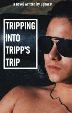 Tripping Into Tripp's Trip by ughacet