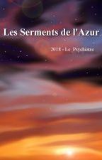 Les Serments de l'Azur [WIP] by Le_Psychiatre