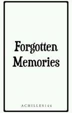 Forgotten Memories by Achilles144