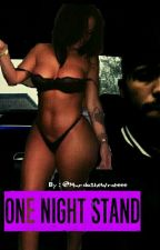 One Night Stand (DAVE EAST) by MurdaSheWroteee