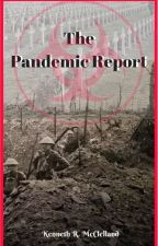 The Pandemic Report by iwrote1