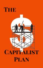 The Capitalist Plan by CandeMarina