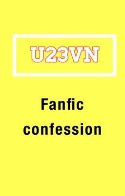 Đọc truyện U23VN fanfic confession
