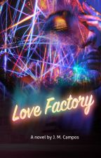 Love Factory by johnnycam