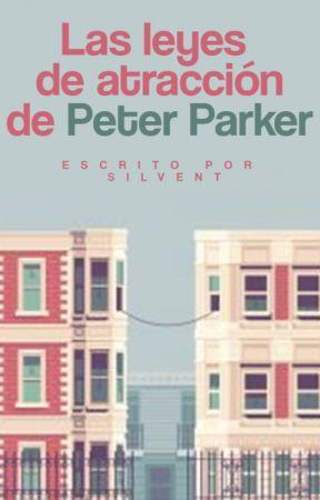 Las leyes de atracción de Peter Parker. by SecretlyToDream