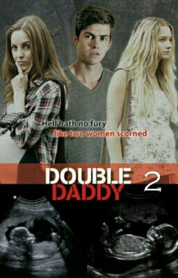 Double Daddy 2 Cutepsycho9845 Wattpad