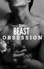 THE BEAST OBSESSION by AteMhimay26