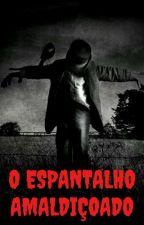 O Espantalho Amaldiçoado  by NaiaraMoreira07
