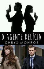 O Agente Delícia  by ChrysMonroe020